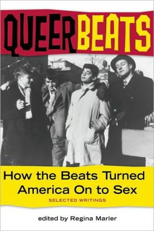 Queer Beats: How the Beats Turned America On to Sex written by Regina Marler