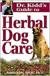 Dr. Kidd's Guide to Herbal Dog Care book written by Randy Kidd