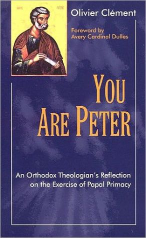 You Are Peter: An Orthodox Reflection on the Exercise of Papal Primacy book written by Olivier Clement