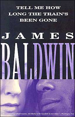 Tell Me How Long the Train's Been Gone book written by James Baldwin