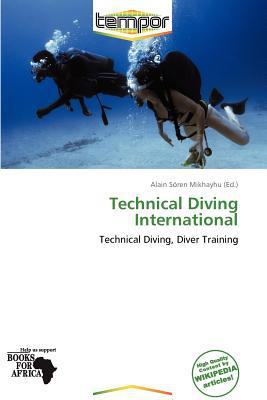 Technical Diving International written by Alain S. Mikhayhu