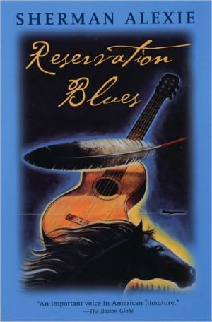 Reservation Blues book written by Sherman Alexie