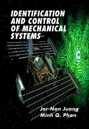 Identification and Control of Mechanical Systems book written by Jer-Nan Juang