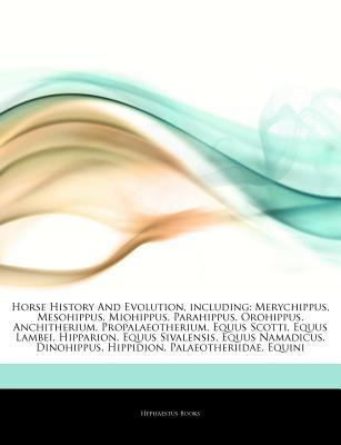 Articles on Horse History and Evolution, Including written by Hephaestus Books