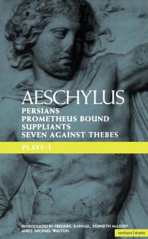 Aeschylus Plays 1, Vol. 1 book written by Frederic Raphael