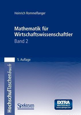 Mathematik Fur Wirtschaftswissenschaftler II written by Heinrich Rommelfanger