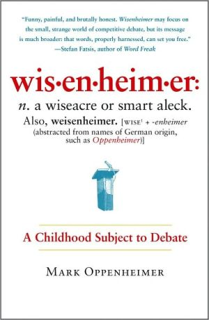 Wisenheimer: A Childhood Subject to Debate book written by Mark Oppenheimer