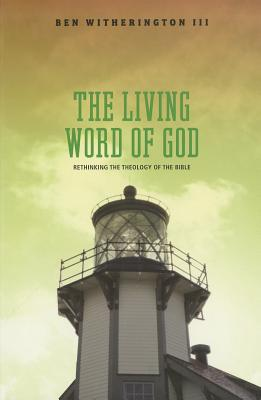The Living Word of God written by III Ben Witherington