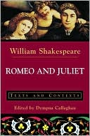 Romeo and Juliet: Texts and Contexts book written by William Shakespeare