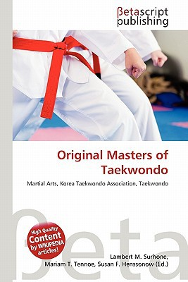 Original Masters of Taekwondo written by Lambert M. Surhone