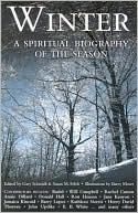 Winter: A Spiritual Biography of the Season book written by Gary Schmidt