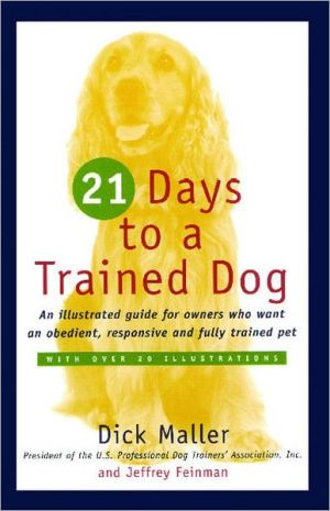 21 Days to a Trained Dog book written by Dick Maller
