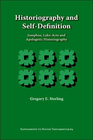 Historiography And Self-Definition book written by Gregory E. Sterling