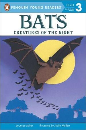 Bats!: Creatures of the Night book written by Joyce Milton