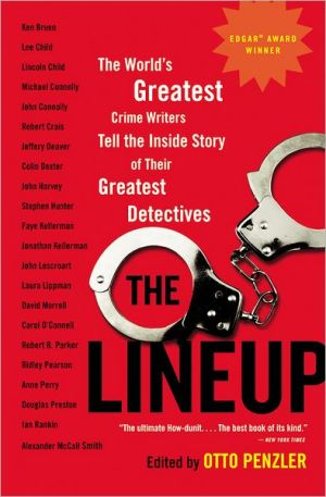 The Lineup: The World's Greatest Crime Writers Tell the Inside Story of Their Greatest Detectives written by Otto Penzler
