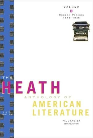 The Heath Anthology of American Literature: Modern Period (1910?1945), Volume D book written by Kirk Curnutt
