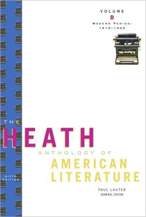 The Heath Anthology of American Literature: Modern Period (1910?1945), Volume D written by Kirk Curnutt