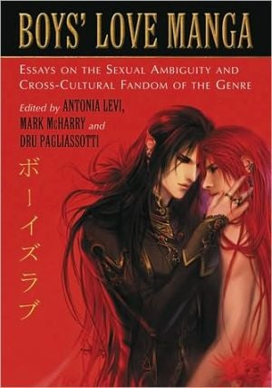 Boys' Love Manga: Essays on the Sexual Ambiguity and Cross-Cultural Fandom of the Genre book written by Antonia Levi
