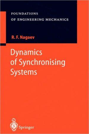 Dynamics of Synchronising Systems book written by R.F. Nagaev