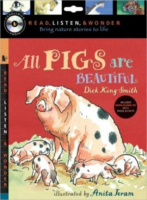 All Pigs Are Beautiful with Audio, Peggable: Read, Listen & Wonder book written by Dick King-Smith