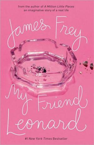My Friend Leonard book written by James Frey