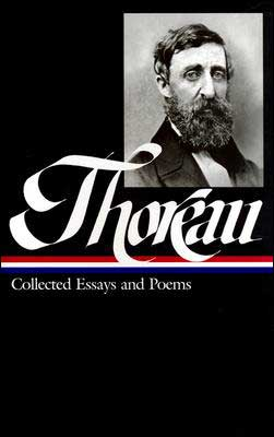 Henry David Thoreau: Collected Essays and Poems (Library of America) book written by Henry David Thoreau