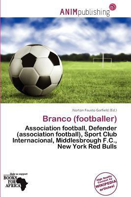 Branco (Footballer) written by Norton Fausto Garfield