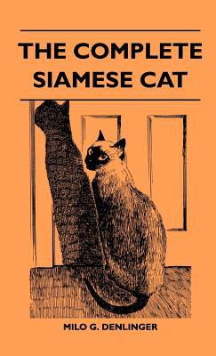 The Complete Siamese Cat book written by Denlinger, Milo G.