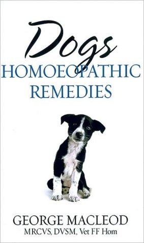 Dogs: Homoeopathic Remedies book written by George MacLeod