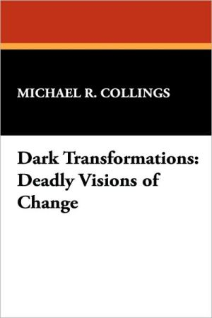 Dark Transformations book written by Michael R. Collings