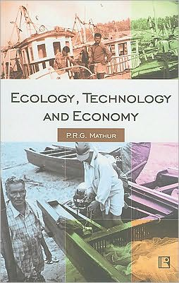 Ecology, Technology and Economy: Continuity and Change among the Fisherfolk of Kerala book written by P.R.G. Mathur