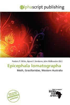 Epicephala Lomatographa written by Frederic P. Miller