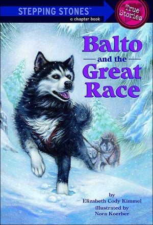 Balto and the Great Race written by Elizabeth Cody Kimmel
