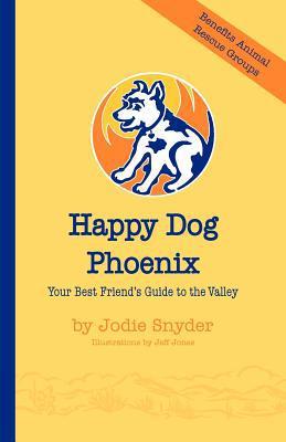 Happy Dog Phoenix book written by Snyder, Jodie