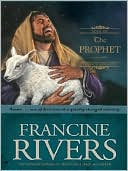 The Prophet: Amos (Sons of Encouragement Series #4) book written by Francine Rivers