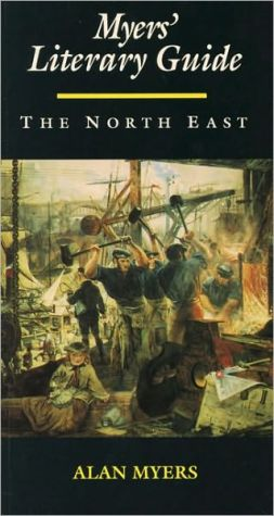 Myers' Literary Guide: The North East book written by Alan Myers