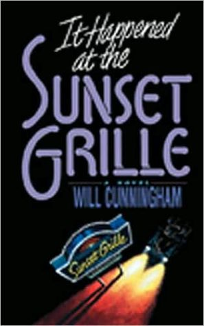 It Happened at the Sunset Grille book written by Will Cunningham