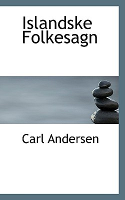 Islandske Folkesagn book written by Andersen, Carl