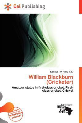 William Blackburn (Cricketer) written by Iustinus Tim Avery