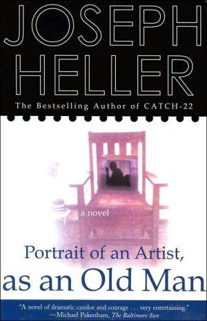 Portrait of an Artist, as an Old Man book written by Joseph Heller