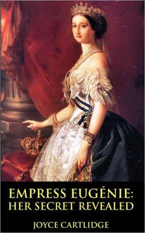 Empress Eugenie book written by Joyce Cartlidge
