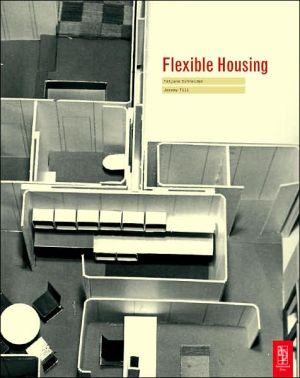 Flexible Housing book written by Jeremy Till