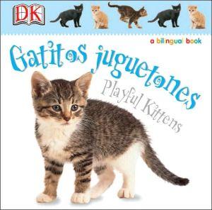 Gatitos Juguetones/Playful Kittens book written by Not Available