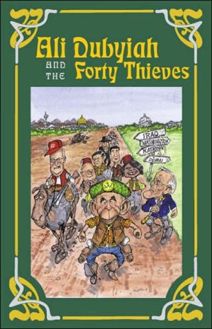 Ali Dubyiah and the Forty Thieves: A Contemporary Fable written by John Egerton