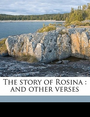 The Story of Rosina: And Other Verses book written by Dobson, Austin , Thomson, Hugh , Cu-Banc, Ballantyne Press Bkp