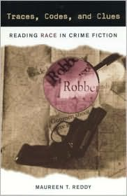 Traces, Codes, and Clues: Reading Race in Crime Fiction book written by Maureen T. Reddy