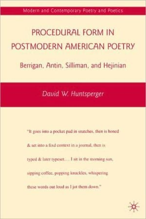 Procedural Form in Postmodern American Poetry: Berrigan, Antin, Silliman, and Hejinian book written by Steven Price