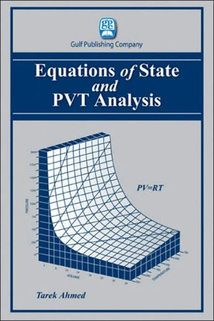 Equations of State and PVT Analysis book written by Tarek Ahmed