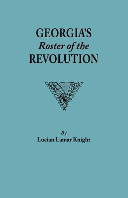 Georgia's Roster of the Revolution book written by Lucian L. Knight