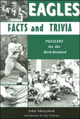 Eagles Facts and Trivia: Puzzlers for the Bird-Brained book written by John Maxymuk